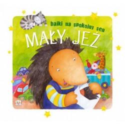 Bajki na spokojny sen - Mały Jeż |Książka dla dzieci |Edukacja