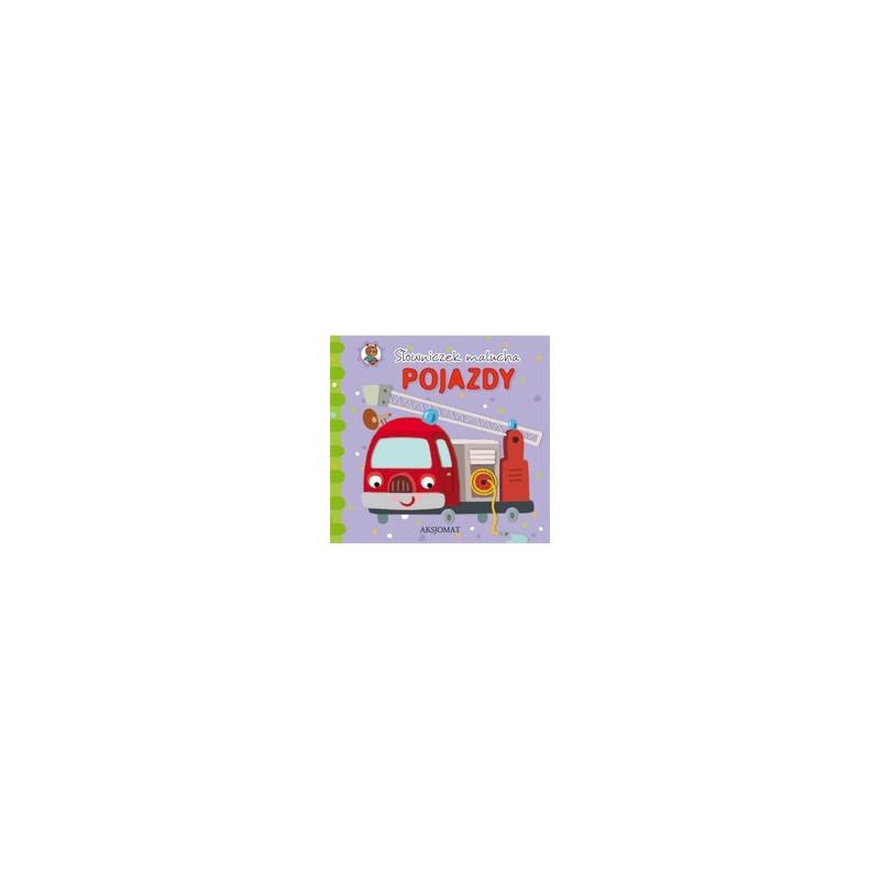 Słowniczek malucha. Pojazdy |Książka dzieci |Edukacja