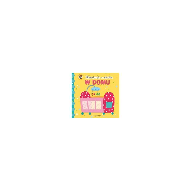 Słowniczek malucha. W domu |Książka dzieci |Edukacja