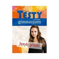 Język polski - Próbne testy na koniec gimnazjum |Testy dla dzieci |Edukacja