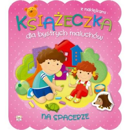 Książeczka dla bystrych maluchów. Na spacerze  Książka dla dzieci  Edukacja