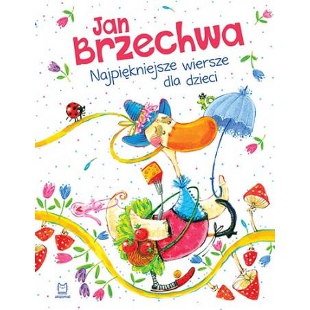 Jan Brzechwa Najpiękniejsze Wiersze Dla Dzieci Oprawa Miękka Wydanie 2