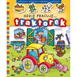 Gdzie pracuje... Traktorek....
