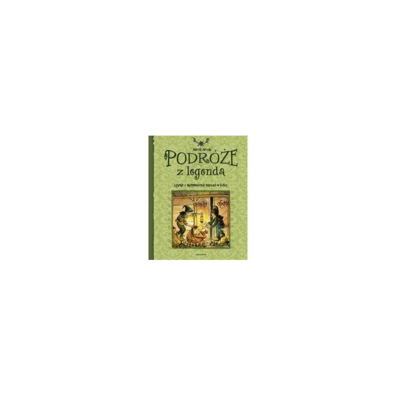 Podróże z legendą  Książka dla dzieci  Edukacja
