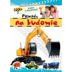 Album z naklejkami - Pojazdy na budowie |Książka dla dzieci  |Edukacja
